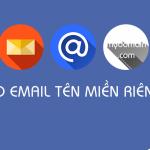 Top 10 nhà cung cấp dịch vụ Email Doanh Nghiệp uy tín nhất